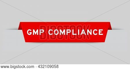 Red Color Inserted Label With Word Gmp  (abbreviation Of Good Manufacturing Practice) Compliance On