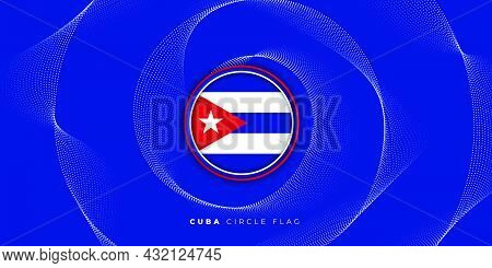 Cuba Circle Flag Vector Illustration With Spiral Effect Design. Cuba Independence Day Design. Good T