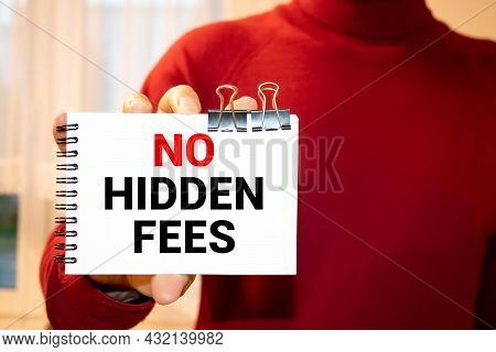 No Hidden Fees Text Concept Isolated Over White Background.