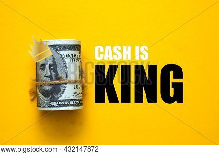 Fake Money, Illustration Of King Crown And The Word Cash Is King.