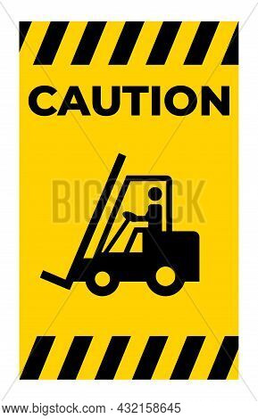 Beware Forklift Symbol Sign Isolate On White Background,vector Illustration