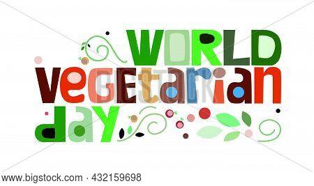 World Vegetarian Day. October 1.vector Text Illustration. Celebrating Good Food Day. Colourful Typog