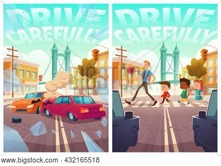 Drive Carefully Notification Posters For Driver, Car Accident On Road And Little Children With Teach