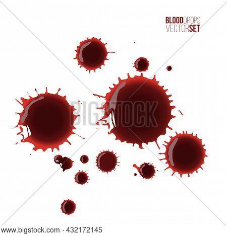 Blood Drops Set. Red Splattered Stains, Splash, Drip Liquid Spots Vector Illustration. Murder Crime