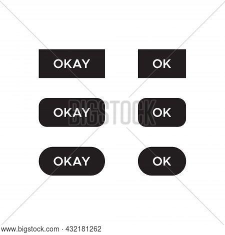 Ok, Okay Button Icon Vector Set Collection
