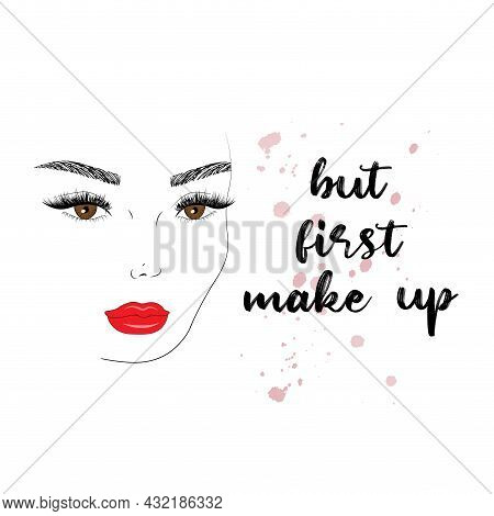 But First Makeup Quote. Beautiful Woman Face. Girl Portrait With Long Black Lashes, Brown Eyes, Brow