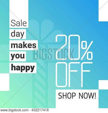 Trendy Design Square Banner 20 Percent Off Discount. Sale Day Makes You Happy Lettering For Social M