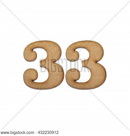 Number Thirty-three, 33 - Piece Of Wood Isolated On White Background