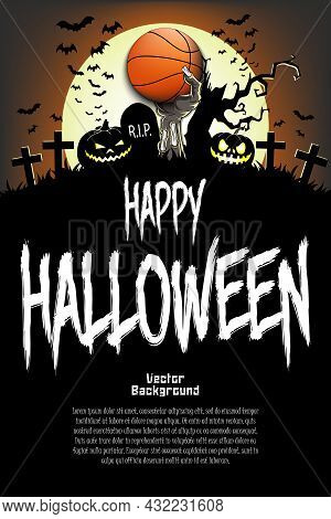 Happy Halloween. Zombie Hand With Basketball Ball