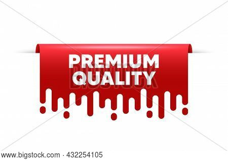 Premium Quality. Red Ribbon Tag Banner. High Product Sign. Top Offer Symbol. Premium Quality Sticker