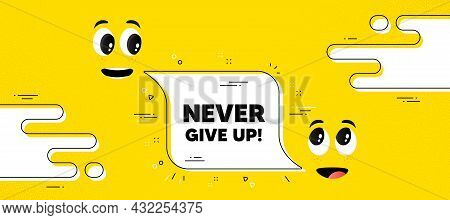 Never Give Up Motivation Quote. Cartoon Face Chat Bubble Background. Motivational Slogan. Inspiratio