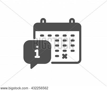 Calendar Icon. Appointment Information Sign. Event Schedule Symbol. Classic Flat Style. Quality Desi