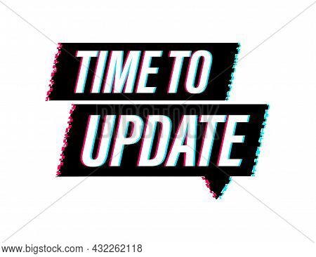 System Software Update Or Upgrade. Glitch Icon. Banner New Update. Time To Update. Vector Illustrati