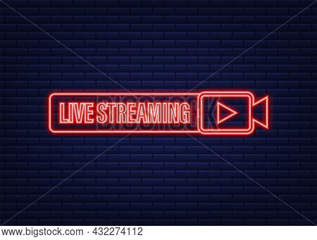 Live Streaming Logo. Neon Icon. Stream Interface. Vector Stock Illustration.