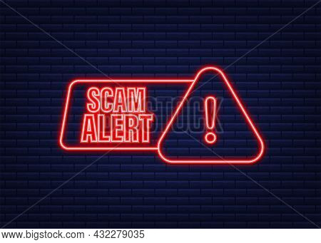 Banner With Red Scam Alert. Attention Sign. Neon Icon. Caution Warning Sign Sticker. Flat Warning Sy
