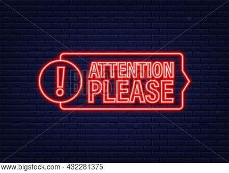 Banner With Attention Please. Red Attention Please Sign Neon Icon. Exclamation Danger Sign. Alert Ic