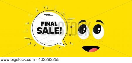 Final Sale Text. Cartoon Face Chat Bubble Background. Special Offer Price Sign. Advertising Discount