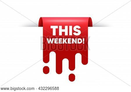 This Weekend Text. Red Ribbon Tag Banner. Special Offer Sign. Sale Promotion Symbol. This Weekend St
