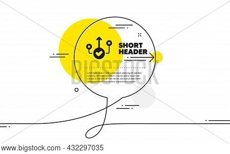 Correct Way Icon. Continuous Line Chat Bubble Banner. Approved Path Sign. Right Decision Symbol. Cor