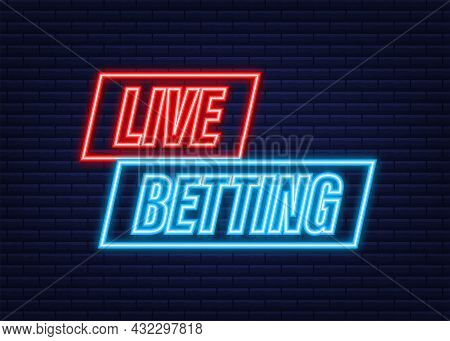 Live Betting. Flat Web Banner With Neon Sign Live Betting For Mobile App Design. Vector Stock Illust