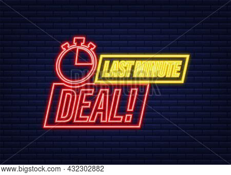 Last Minute Deal Button Sign, Alarm Clock Countdown Logo. Neon Icon. Vector Illustration.