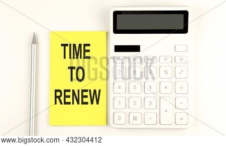 Text Time To Renew On The Yellow Sticker, Next To Pen And Calculator