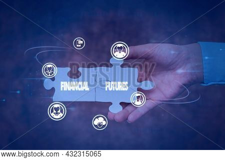 Handwriting Text Financial Futures. Word Written On Contract To Buy Or Sell Something Such As Foreig