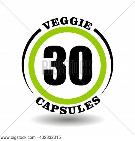 Circle Vector Icon Veggie Capsules For Labeling Package Of Vegan Products Pictogram, Vegetarian Tabl