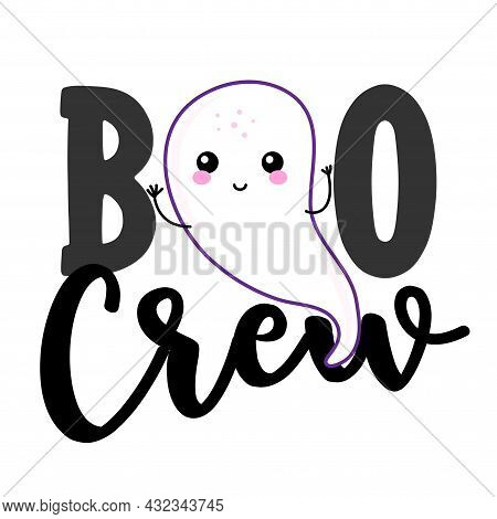 Boo Crew - Halloween T Shirt, Lettering Labels Design. Cute Badge. Hand Drawn Isolated Emblem With Q