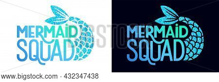 Mermaid Squad - Vector Glitter Quote. Summer Phrase With Mermaid Tail. Typography Design