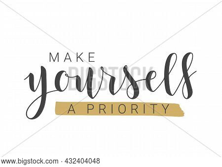 Vector Stock Illustration. Handwritten Lettering Of Make Yourself A Priority. Template For Banner, P