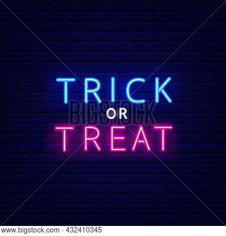 Trick Or Treat Neon Inscription. Happy Halloween Banner. Night Bright Signboard. Outer Glowing Effec
