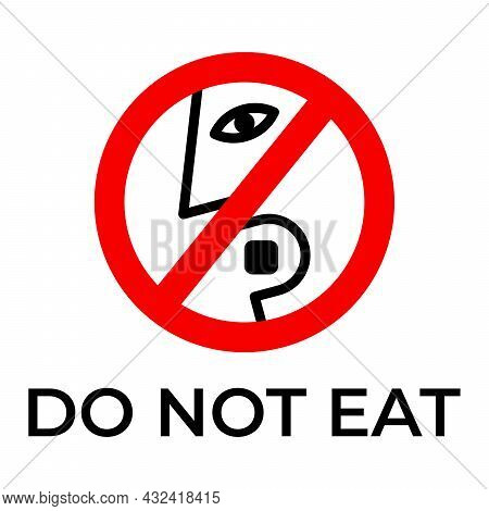 Do Not Eat Desiccant Icon. Warning Eat Silica Forbidden Symbol