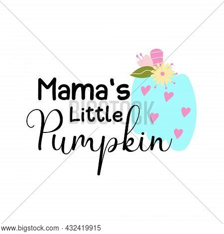 Cute Little Pumpkin Quote For Baby. Sign For Kids Tshirt Fo Halloween Or Thanksgiving Party. Pink, B