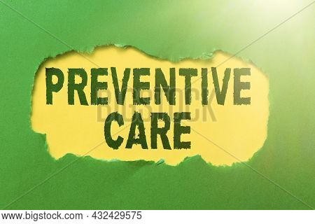 Handwriting Text Preventive Care. Concept Meaning Care That You Receive To Prevent Illnesses Or Dise