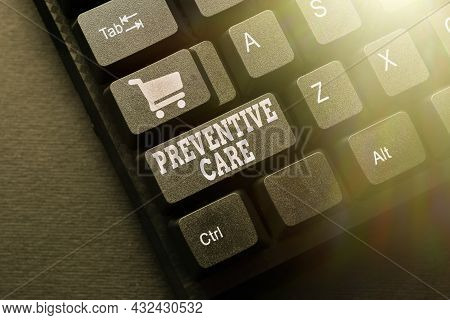 Handwriting Text Preventive Care. Business Idea Care That You Receive To Prevent Illnesses Or Diseas