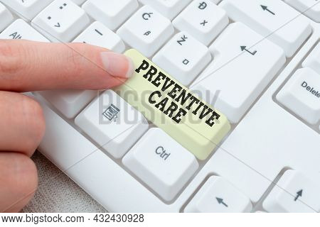 Conceptual Caption Preventive Care. Word For Care That You Receive To Prevent Illnesses Or Diseases