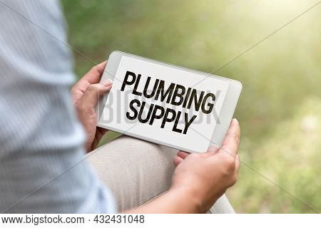 Writing Displaying Text Plumbing Supply. Business Approach Tubes Or Pipes Connect Plumbing Fixtures
