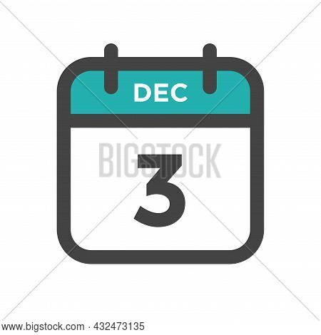 December 3 Calendar Day Or Calender Date For Deadline And Appointment