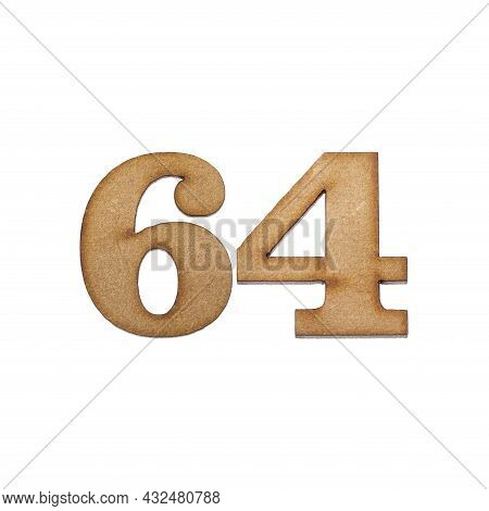Number Sixty-four, 64 - Piece Of Wood Isolated On White Background