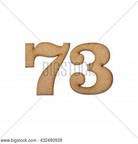 Number 73 In Wood, Isolated On White Background