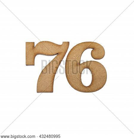 Number Seventy-six, 76 - Piece Of Wood Isolated On White Background