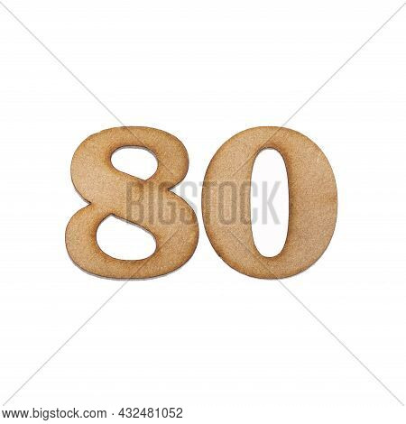 Number 80 In Wood, Isolated On White Background