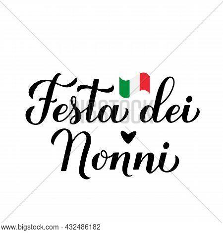 Festa Dei Nonni - Grandparents Day In Italian. Calligraphy Hand Lettering Isolated On White. Greetin