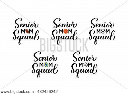 Senior Mom Squad Hand Lettering. Sports Mom Calligraphy Bundle. Vector Template For Typography Poste