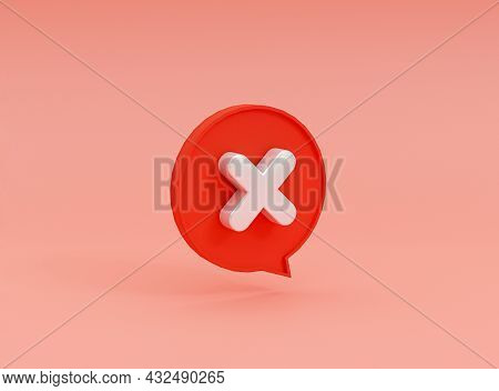 Isolated Of Wrong Icon Inside Bubble Message On Red Background Of Cross Mark By 3d Rendering.