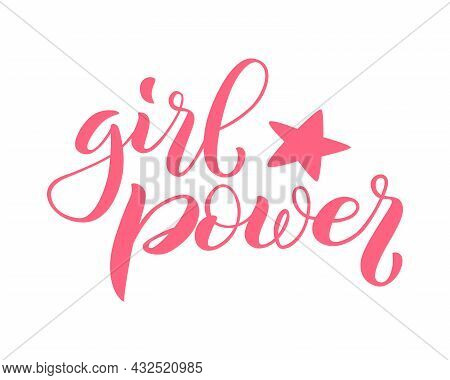 Girl Power Lettering For T-shirts, Posters And Wall Art. Feminist Sign Handwritten. Template Tagline