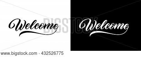 Calligraphic Handwritten Word Welcome Isolated On Black And White Background. Vector Typography Desi
