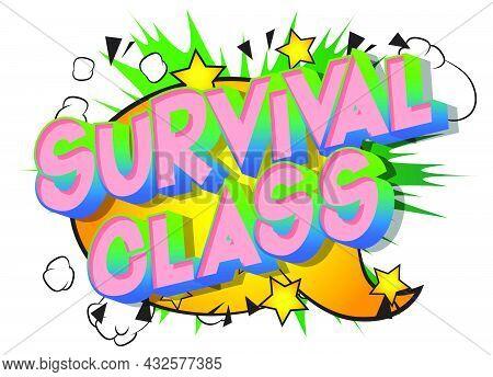 Survival Class. Comic Book Style Text, Retro Comics Typography, Pop Art Vector Illustration.