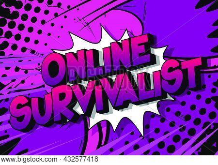 Online Survivalist. Comic Book Style Text, Retro Comics Typography, Pop Art Vector Illustration.